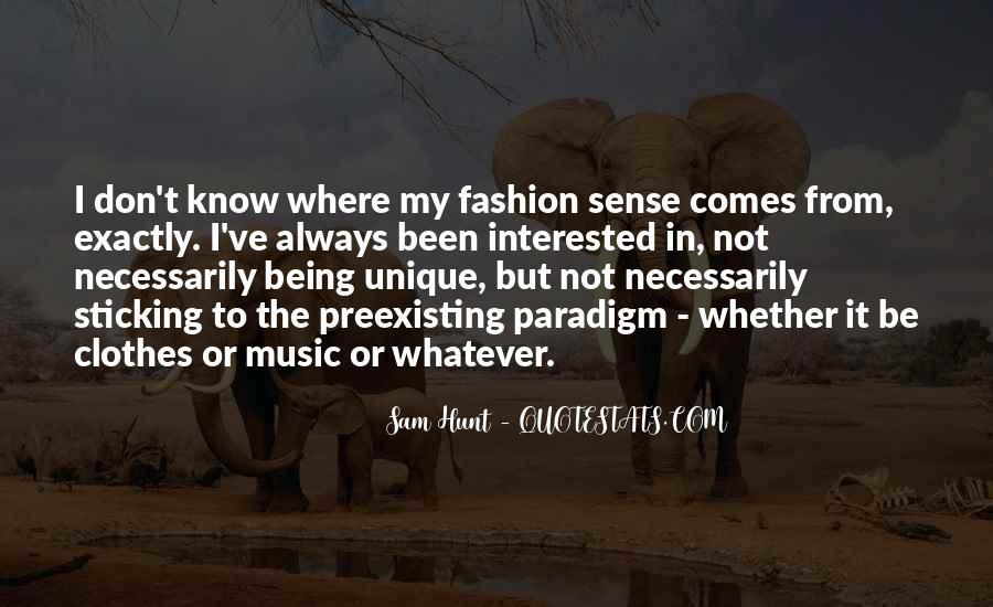 Quotes About Unique Fashion #23902