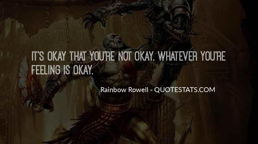 Quotes About Not Feeling Okay #867353