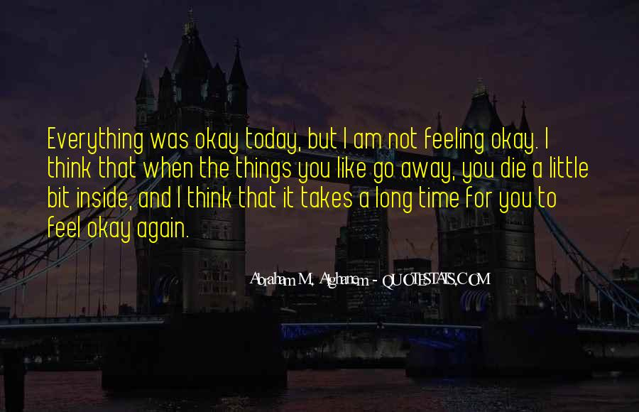 Quotes About Not Feeling Okay #989146