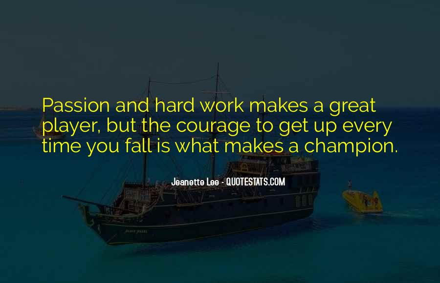 Quotes About Passion And Hard Work #1299004