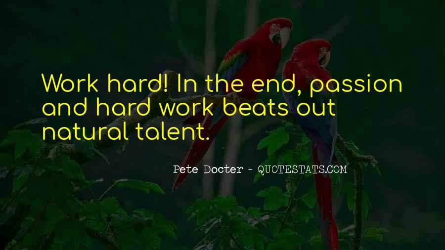 Quotes About Passion And Hard Work #1460166