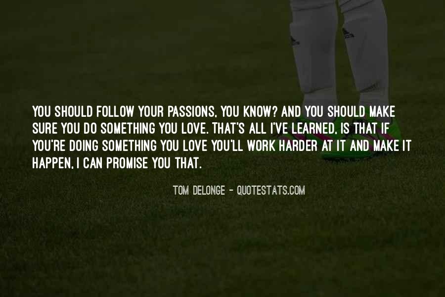 Quotes About Passion And Hard Work #1669443