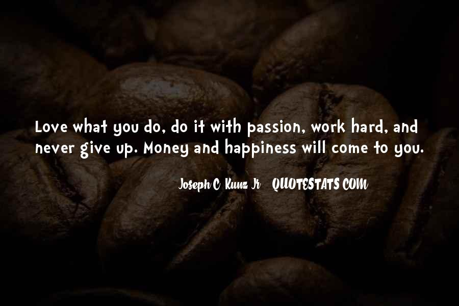 Quotes About Passion And Hard Work #756561