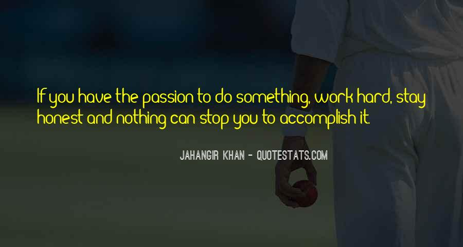 Quotes About Passion And Hard Work #806304