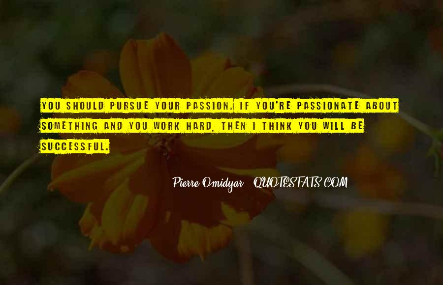 Quotes About Passion And Hard Work #917128