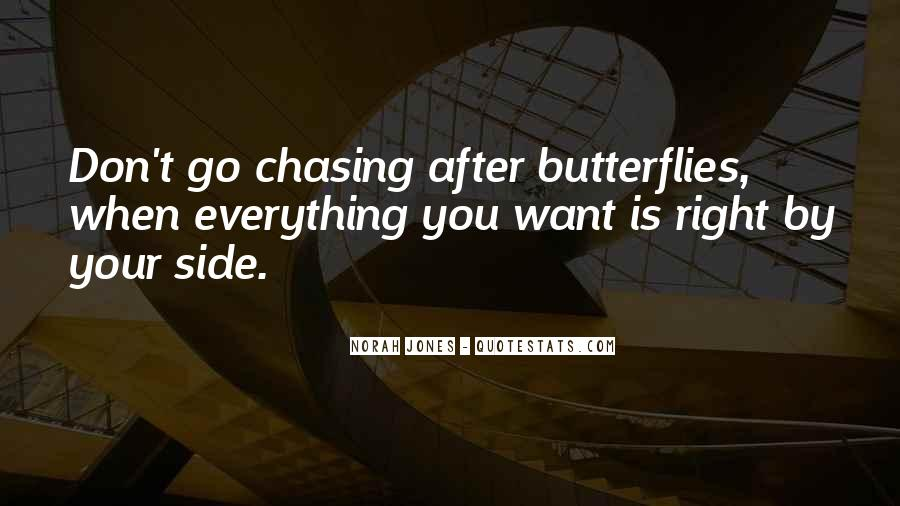 Quotes About Chasing Butterflies #734366