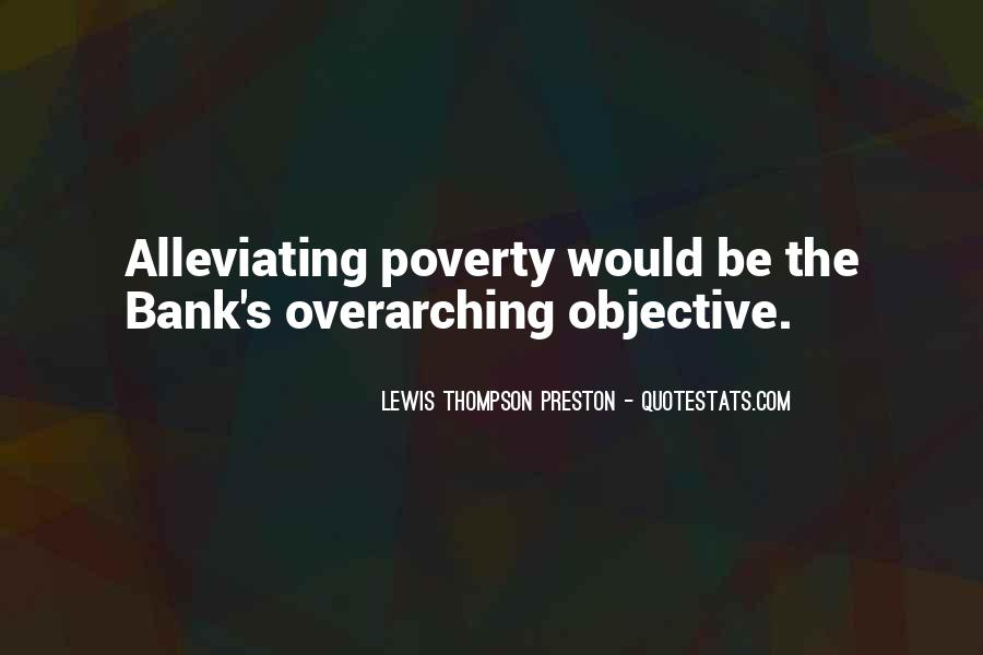 Quotes About Alleviating Poverty #1072016