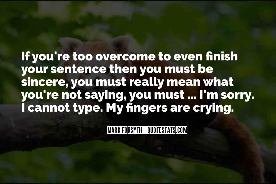 Quotes About Saying Your Sorry #1152941