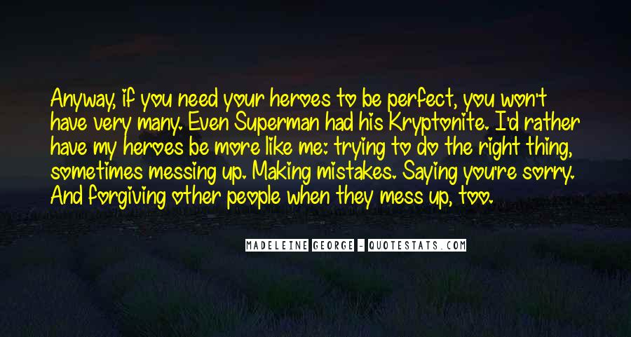 Quotes About Saying Your Sorry #1825122