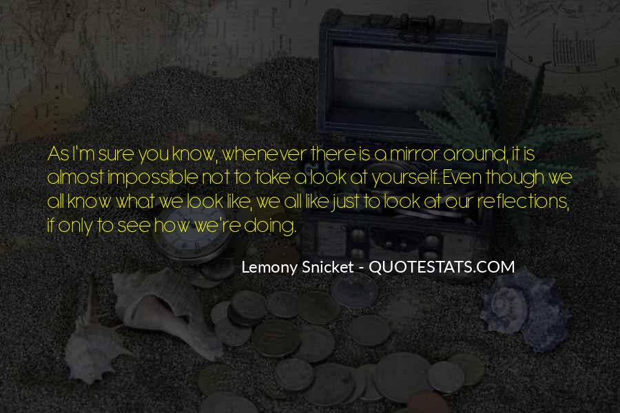 Quotes About Our Reflections #1361633