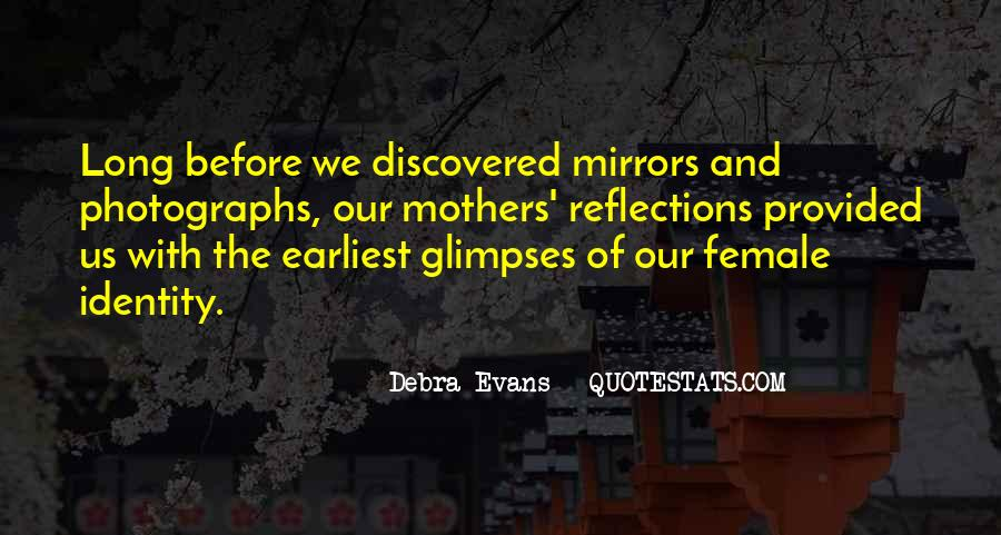 Quotes About Our Reflections #144595