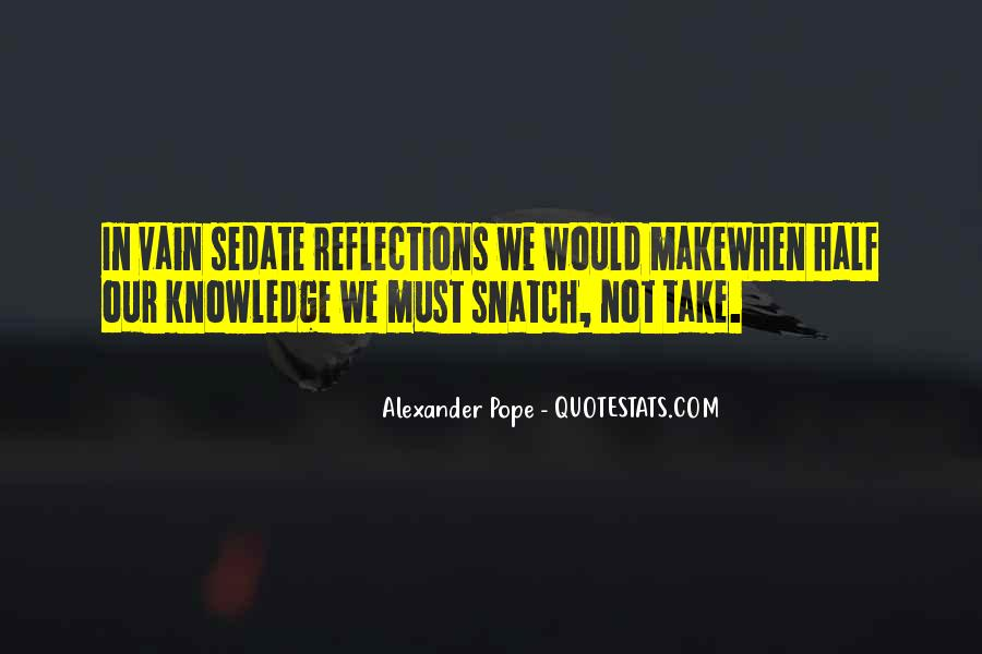 Quotes About Our Reflections #1505279