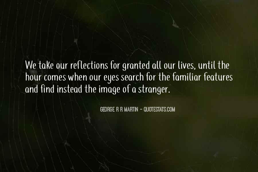 Quotes About Our Reflections #1744504
