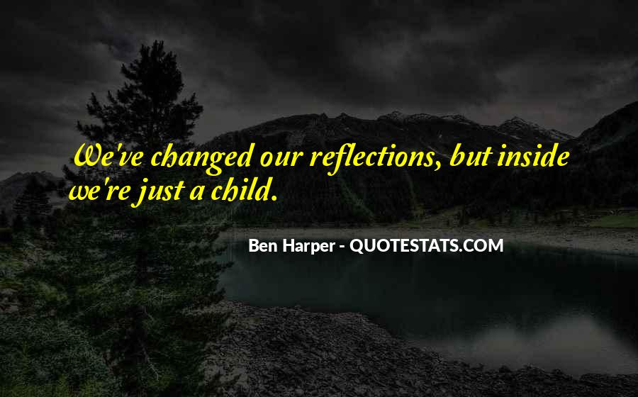 Quotes About Our Reflections #316403