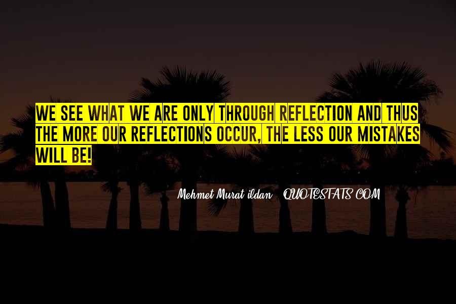 Quotes About Our Reflections #534533