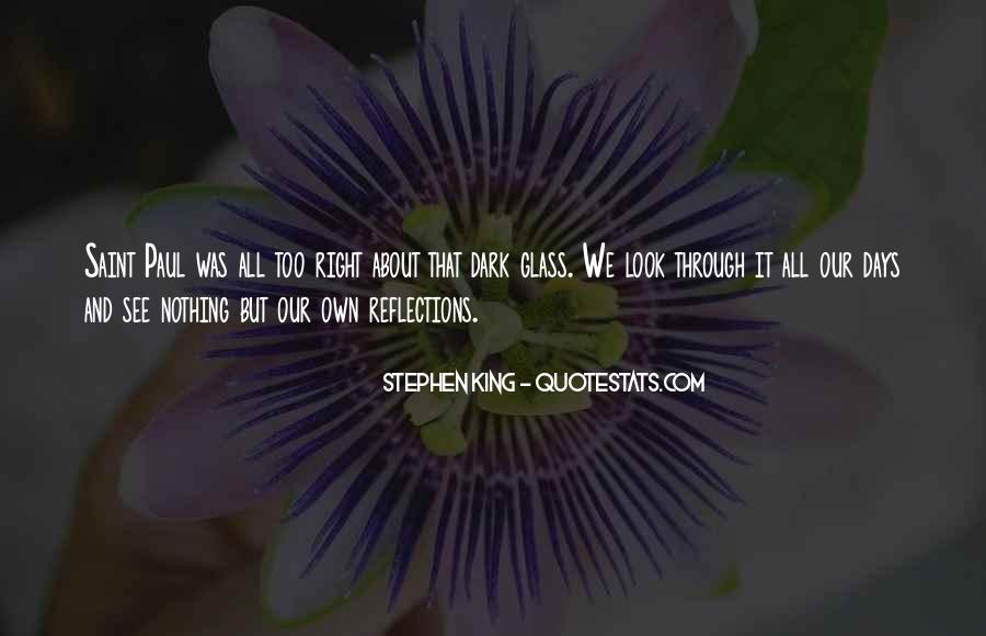 Quotes About Our Reflections #536476