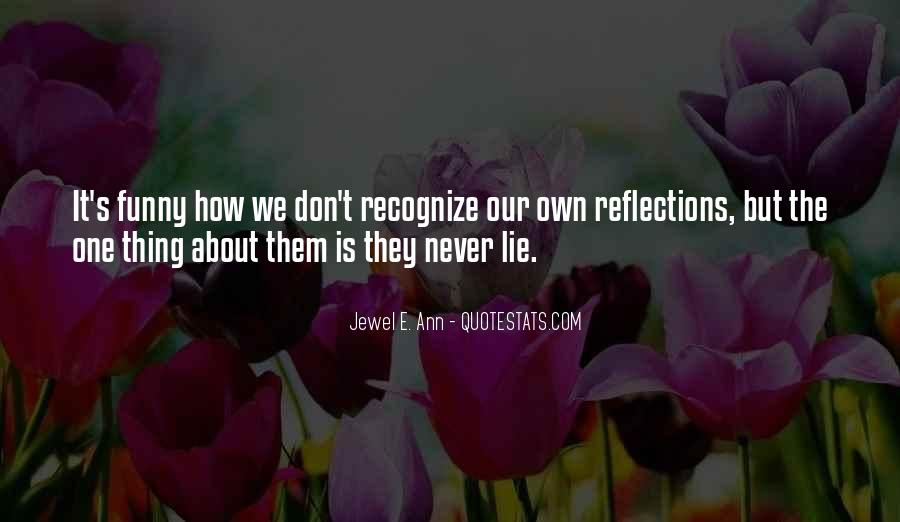 Quotes About Our Reflections #970242