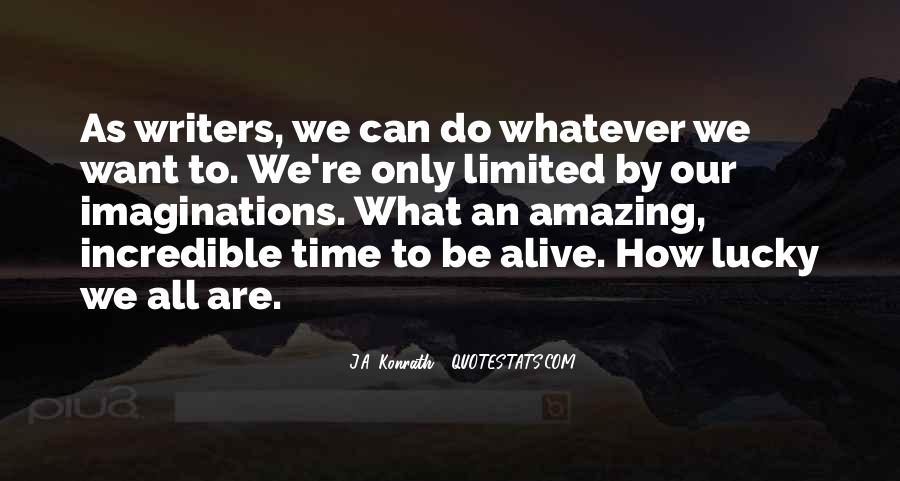 Quotes About How Lucky We Are To Be Alive #1078736