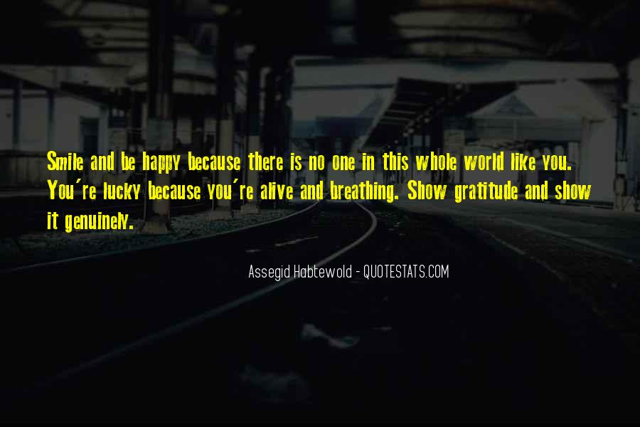 Quotes About How Lucky We Are To Be Alive #1201271