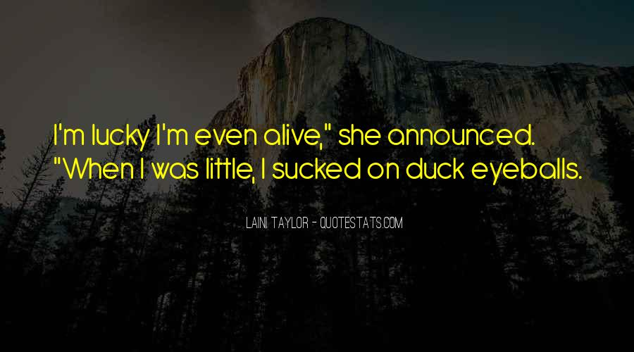 Quotes About How Lucky We Are To Be Alive #880549