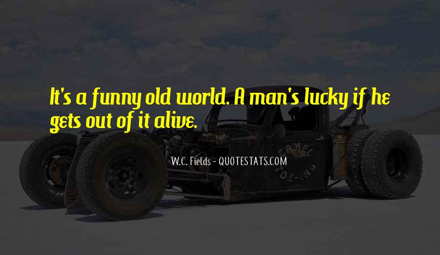 Quotes About How Lucky We Are To Be Alive #918111