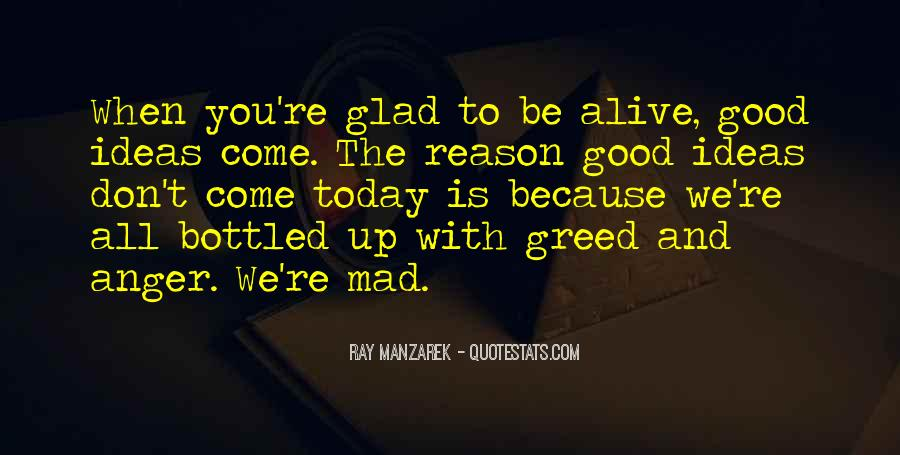 Quotes About Glad To Be Alive #1466864