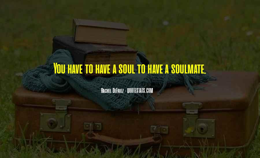 Quotes About Soulmate #52504