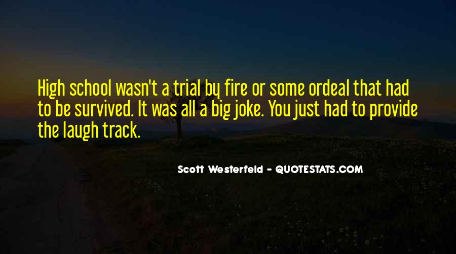 Quotes About Trial By Fire #962375