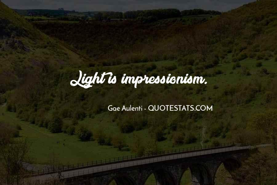 Quotes About Impressionism #504790