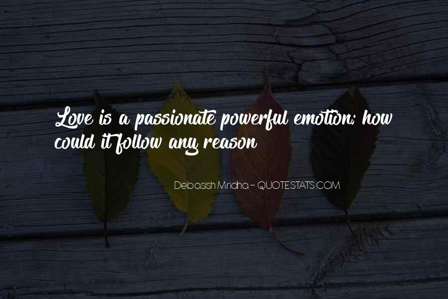 Quotes About Emotion Over Reason #301247
