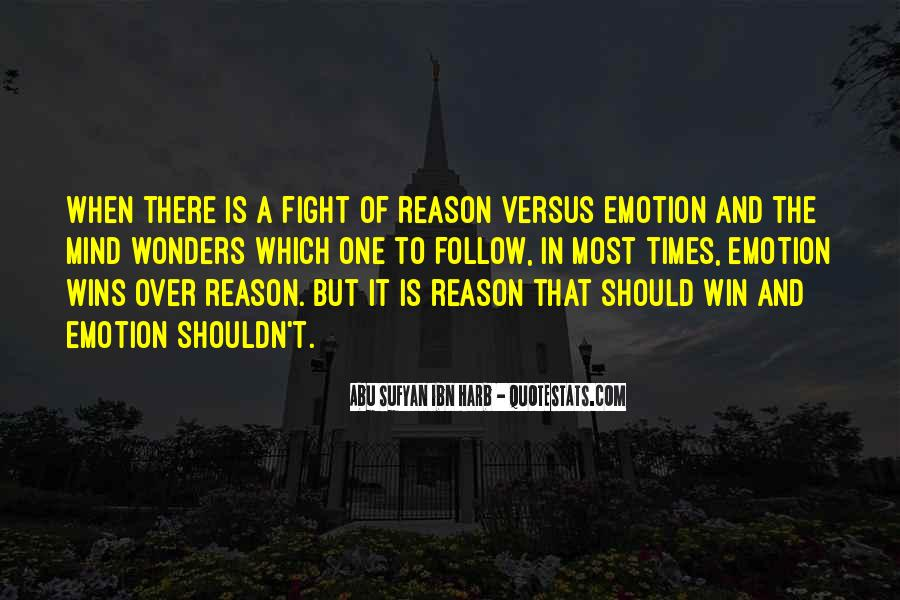 Quotes About Emotion Over Reason #624958