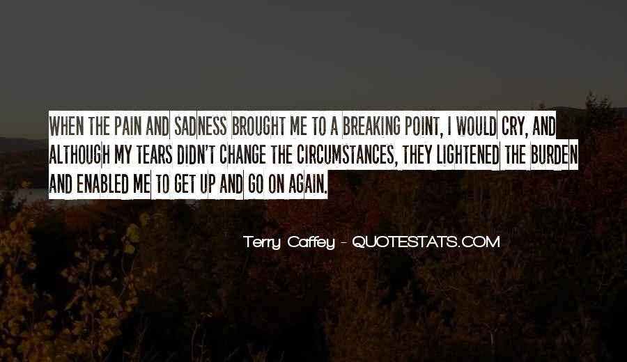 Quotes About Change And Breaking Up #1565854