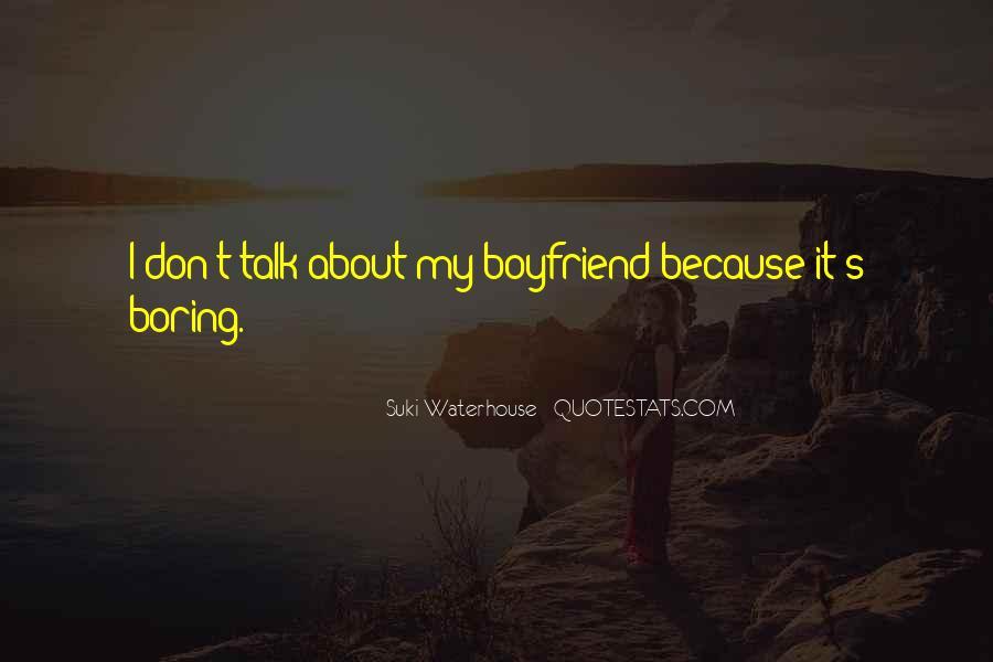 Quotes About Boring Boyfriend #1241192