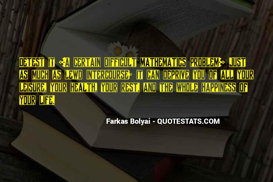 Quotes About Mathematics And Life #1596346