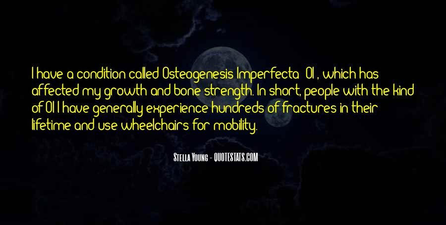 Quotes About Osteogenesis Imperfecta #1233570