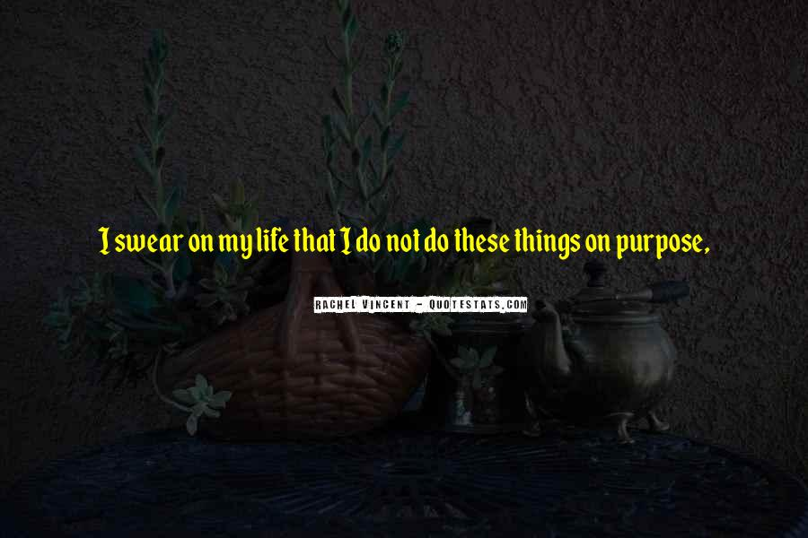 Quotes About Not Having A Purpose In Life #6498