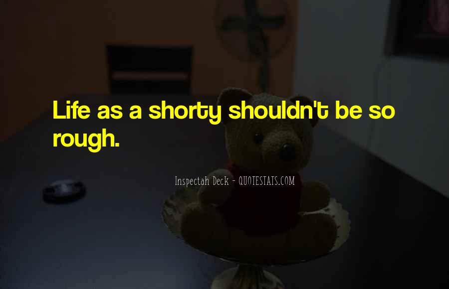 Quotes About A Rough Life #1159493