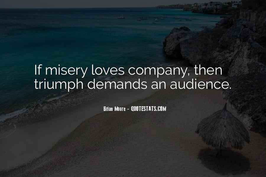 Quotes About Misery Loves Company #108358