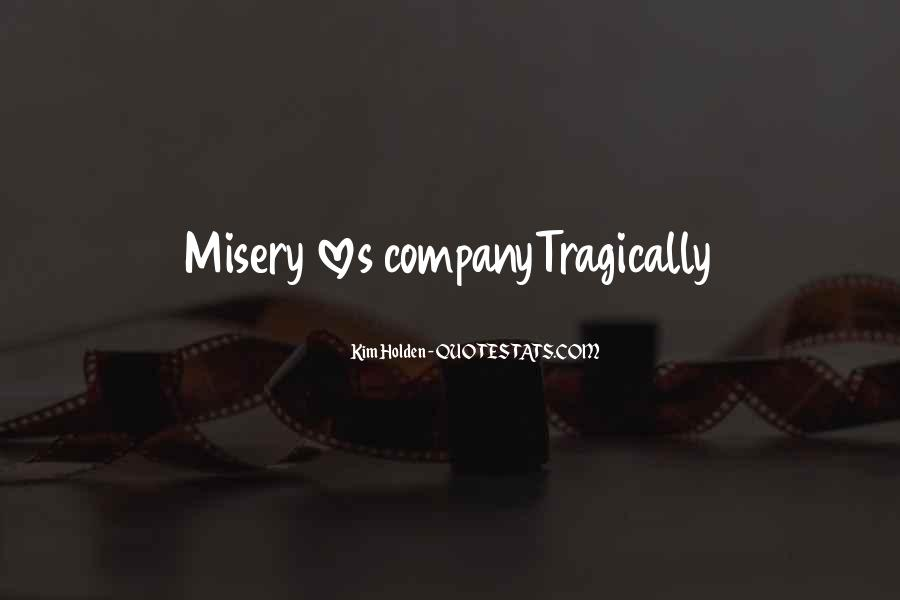 Quotes About Misery Loves Company #1155662