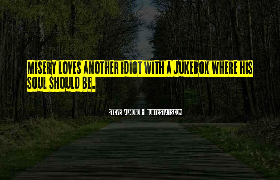 Quotes About Misery Loves Company #1202295