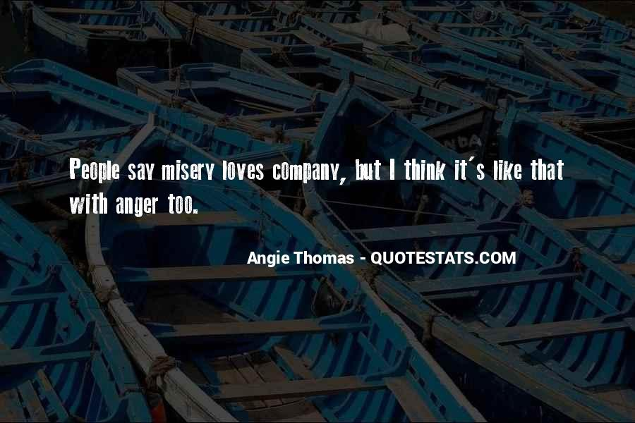 Quotes About Misery Loves Company #1344614