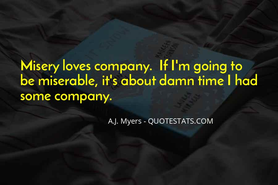 Quotes About Misery Loves Company #160715