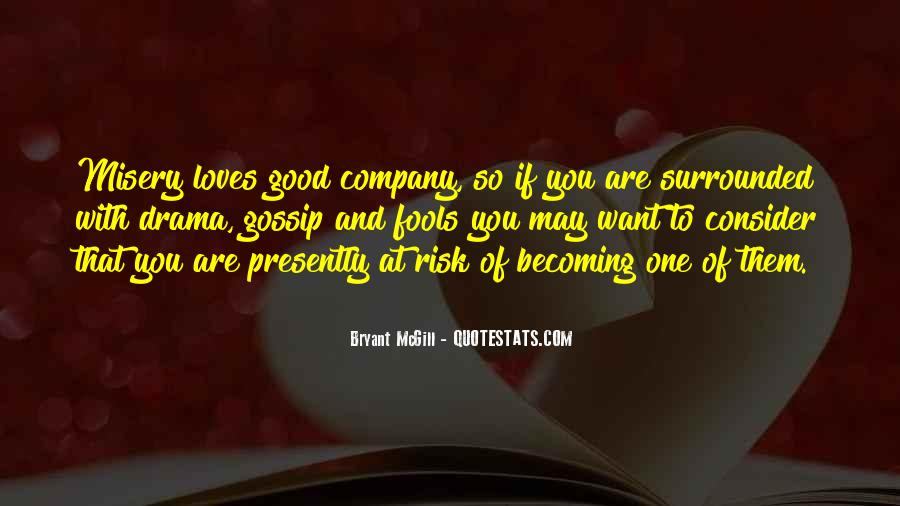 Quotes About Misery Loves Company #1609437