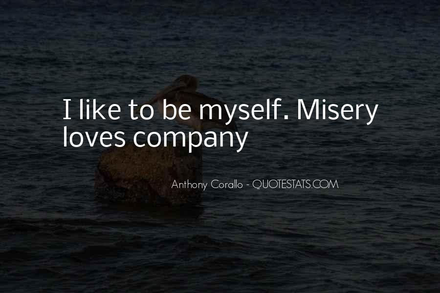 Quotes About Misery Loves Company #561108
