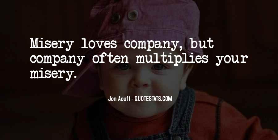 Quotes About Misery Loves Company #634026