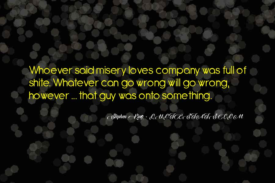 Quotes About Misery Loves Company #850629