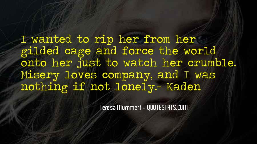 Quotes About Misery Loves Company #964223