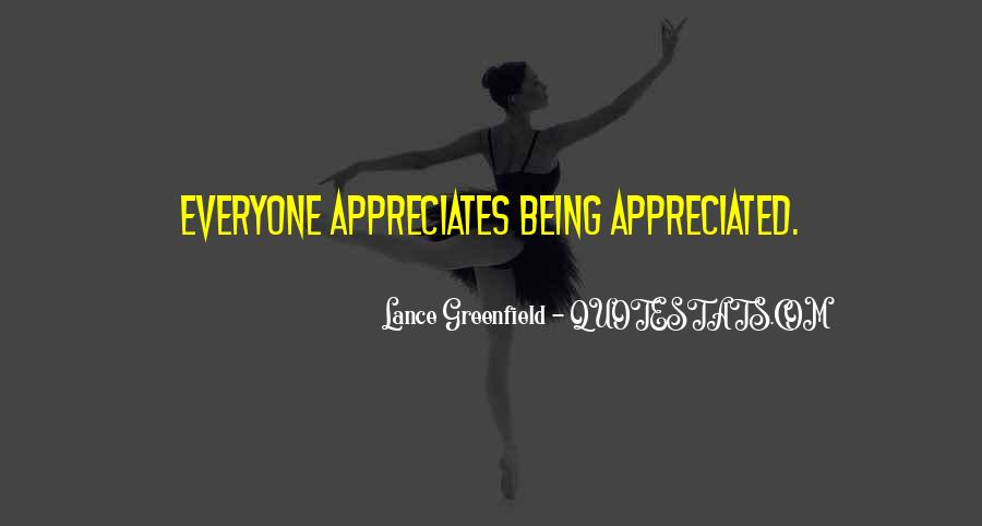 Quotes About Being With Someone Who Appreciates You #1317377