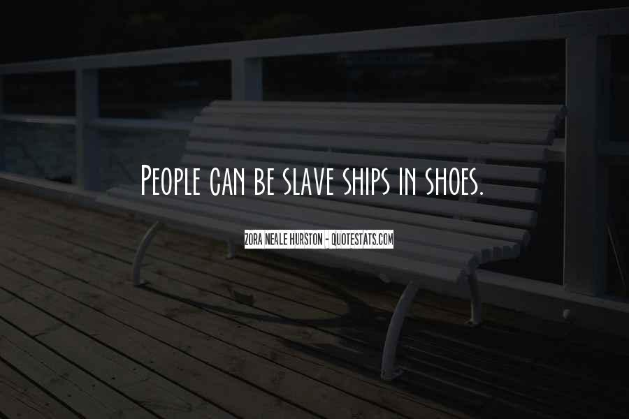 Quotes About Slave Ships #354162