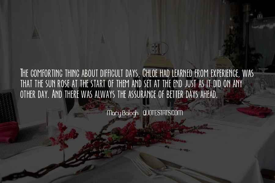 Quotes About A Better Day Ahead #1441519